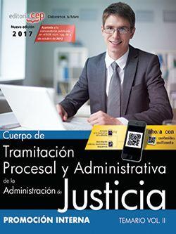 Cuerpo de Tramitación Procesal y Administrativa de la Administración de Justicia. Promoción Interna. Temario Vol.II