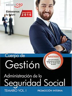 Cuerpo de Gestión de la Administración de la Seguridad Social (Promoción Interna). Temario Vol. I