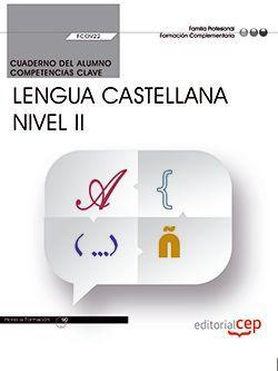Cuaderno del alumno. Competencia clave. Comunicación en lengua Castellana. Nivel II (FCOV22). Formación complementaria