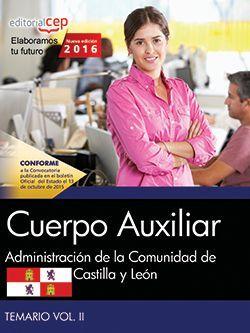 Cuerpo Auxiliar de la Administración de la Comunidad de Castilla y León. Temario Vol. II