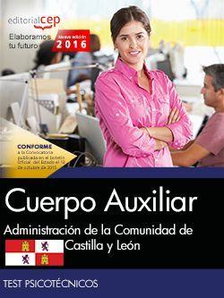 Cuerpo Auxiliar de la Administración de la Comunidad de Castilla y León. Test Psicotécnicos