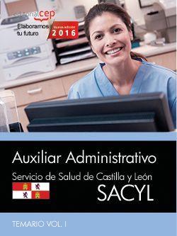 Auxiliar Administrativo. Servicio de Salud de Castilla y León (SACYL). Temario Vol. I