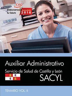 Auxiliar Administrativo. Servicio de Salud de Castilla y León (SACYL). Temario Vol. II
