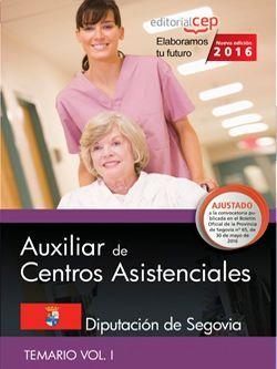 Auxiliar de centros asistenciales. Diputación de Segovia. Temario Vol. I