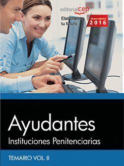 Ayudantes de Instituciones Penitenciarias. Temario Vol. II
