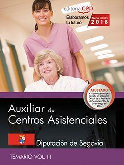Auxiliar de centros asistenciales. Diputación de Segovia. Temario Vol. III