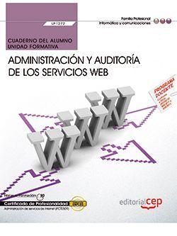 Cuaderno del alumno. Administración y auditoría de los servicios Web (UF1272). Certificados de profesionalidad. Administración de servicios de Internet (IFCT0509)