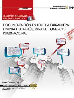 Cuaderno del alumno. Documentación en lengua extranjera, distinta del inglés, para el comercio internacional (UF1786). Certificados de profesionalidad. Marketing y compraventa internacional (COMM0110)