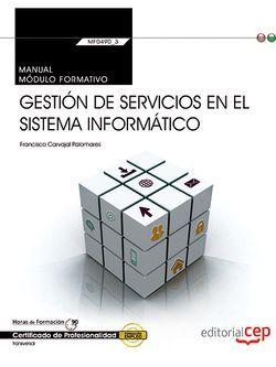 Manual. Gestión de servicios en el sistema informático (Transversal: MF0490_3). Certificados de profesionalidad