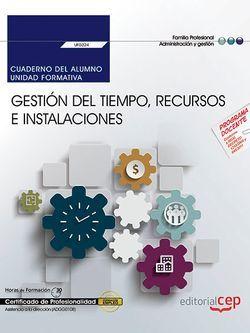 Cuaderno del alumno. Gestión del tiempo, recursos e instalaciones (UF0324). Certificados de profesionalidad. Asistencia a la dirección (ADGG0108)