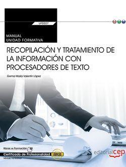 Manual. Recopilación y tratamiento de la información con procesadores de texto (Transversal: UF0327). Certificados de profesionalidad