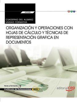 Cuaderno del alumno. Organización y operaciones con hojas de cálculo y técnicas de representación  grafica en documentos (Transversal: UF0328). Certificados de profesionalidad