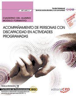 Cuaderno del alumno. Acompañamiento de personas con discapacidad en actividades programadas (MF1449_3). Certificados de profesionalidad. Promoción e intervención socioeducativa con personas con discapacidad (SSCE0111)