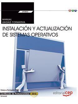 Manual. Instalación y actualización de sistemas operativos (Transversal: UF0852). Certificados de profesionalidad
