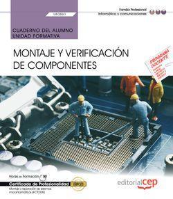 Cuaderno del alumno. Montaje y verificación de componentes (UF0861). Certificados de profesionalidad. Montaje y reparación de sistemas microinformáticos (IFCT0309)