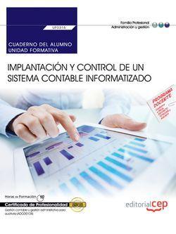 Cuaderno del alumno. Implantación y control de un sistema contable informatizado (UF0316). Certificados de Profesionalidad. Gestión contable y gestión administrativa para auditoría (ADGD0108)
