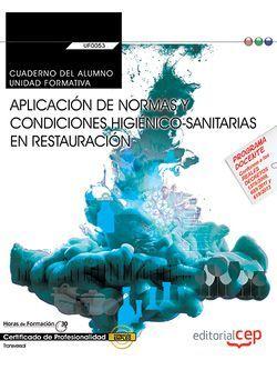 Cuaderno del alumno. Aplicación de normas y condiciones higiénico-sanitarias en restauración (Transversal: UF0053). Certificados de profesionalidad