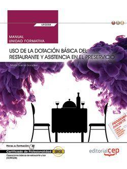 Manual. Uso de la dotación básica del restaurante y asistencia en el preservicio (UF0058). Certificados de profesionalidad. Operaciones básicas de restaurante y bar (HOTR0208)