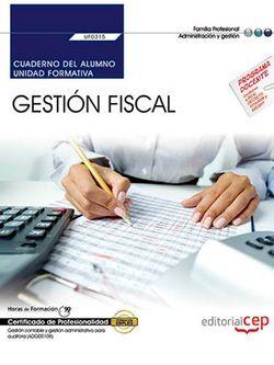 Cuaderno del alumno. Gestión Fiscal (UF0315). Certificados de Profesionalidad. Gestión contable y gestión administrativa para auditoría (ADGD0108)