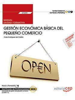 Manual. Gestión económica básica del pequeño comercio (UF2381). Certificados de profesionalidad. Actividades de gestión del pequeño comercio (COMT0112)