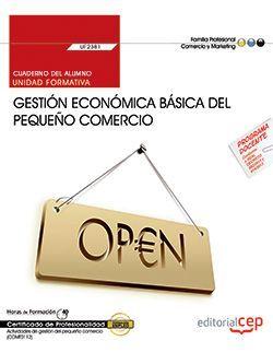 Cuaderno del alumno. Gestión económica básica del pequeño comercio (UF2381). Certificados de profesionalidad. Actividades de gestión del pequeño comercio (COMT0112)