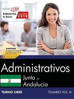 Administrativo (Turno Libre). Junta de Andalucía. Temario Vol. III.