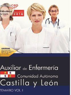 Auxiliar de Enfermería de la Administración de la Comunidad de Castilla y León. Temario Vol. I.