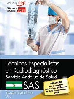 Técnicos Especialistas en Radiodiagnóstico. Servicio Andaluz de Salud (SAS). Temario específico. Vol.I