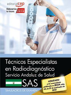 Técnicos Especialistas en Radiodiagnóstico. Servicio Andaluz de Salud (SAS). Simulacros de examen