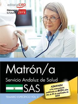 Matrón/a. Servicio Andaluz de Salud (SAS). Temario específico. Vol.II