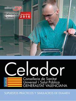 Celador. Conselleria de Sanitat Universal i Salut Pública. Generalitat Valenciana. Supuestos Prácticos y Simulacros de Examen