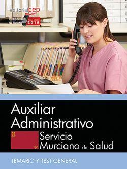 Auxiliar Administrativo. Servicio Murciano de Salud. Temario y Test General.