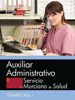 Auxiliar Administrativo. Servicio Murciano de Salud. Temario específico Vol. I.