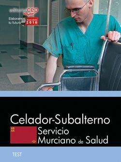 Celador-Subalterno. Servicio Murciano de Salud. Test específicos y Simulacros de examen