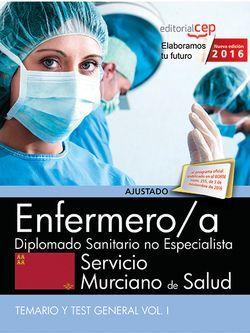 Enfermero/a. Servicio Murciano de Salud. Diplomado Sanitario no Especialista. Temario y Test General Vol. I.