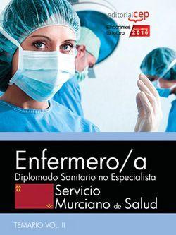 Enfermero/a. Servicio Murciano de Salud. Diplomado Sanitario no Especialista. Temario específico Vol. II.