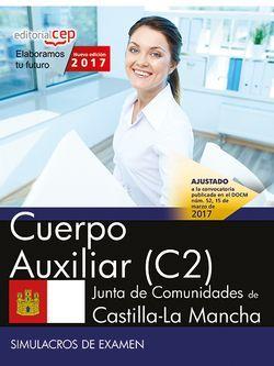 Cuerpo Auxiliar (C2). Junta de Comunidades de Castilla-La Mancha. Simulacros de examen