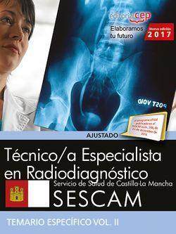 Técnico Superior Sanitario de Radiodiagnóstico. Servicio de Salud de Castilla-La Mancha (SESCAM). Temario específico Vol. II