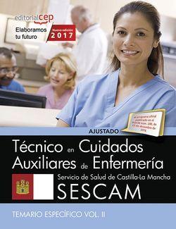 Técnico/a en cuidados auxiliares de enfermería. Servicio de Salud de Castilla-La Mancha (SESCAM). Temario específico. Vol. II.