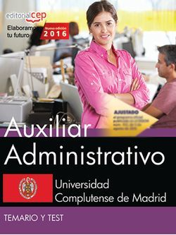 Auxiliar Administrativo. Universidad Complutense de Madrid. Temario y Test
