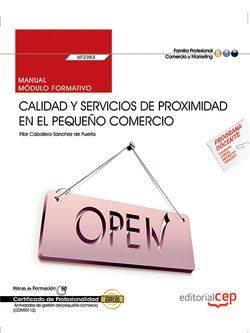 Manual. Calidad y servicios de proximidad en el pequeño comercio (UF2382). Certificados de profesionalidad. Actividades de gestión del pequeño comercio (COMT0112)