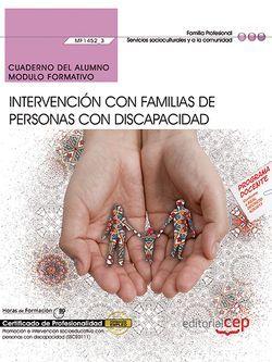 Cuaderno del alumno. Intervención con familias de personas con discapacidad (MF1452_3). Certificados de profesionalidad. Promoción e intervención socioeducativa con personas con discapacidad (SSCE0111)