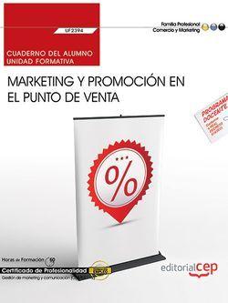 Cuaderno del alumno. Marketing y promoción en el punto de venta (UF2394). Certificados de profesionalidad. Gestión de marketing y comunicación (COMM0112)