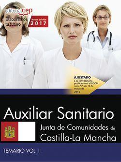 Auxiliar Sanitario. Junta de Comunidades de Castilla-La Mancha. Temario. Vol. I