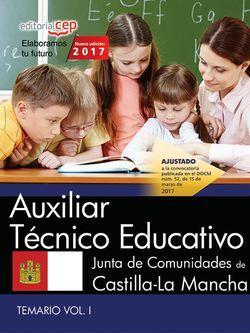Auxiliar Técnico Educativo. Junta de Comunidades de Castilla-La Mancha. Temario Vol.I