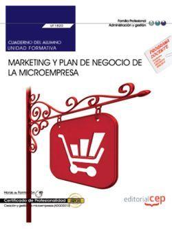 Cuaderno del alumno. Marketing y plan de negocio de la microempresa (UF1820). Certificados de profesionalidad. Creación y gestión de microempresas (ADGD0210)