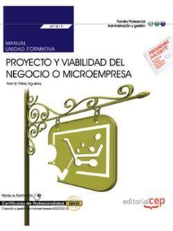 Manual. Proyecto y viabilidad del negocio o microempresa (UF1819). Certificados de profesionalidad. Creación y gestión de microempresas (ADGD0210)