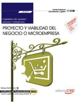 Cuaderno del alumno. Proyecto y viabilidad del negocio o microempresa (UF1819). Certificados de profesionalidad. Creación y gestión de microempresas (ADGD0210)
