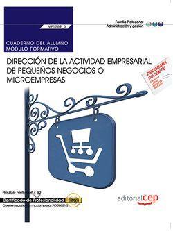 Cuaderno del alumno. Dirección de la actividad empresarial de pequeños negocios o microempresas (MF1789_3). Certificados de profesionalidad. Creación y gestión de microempresas (ADGD0210)