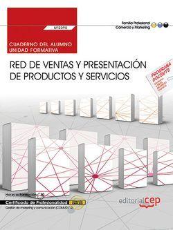 Cuaderno del alumno. Red de ventas y presentación de productos y servicios (UF2395). Certificados de profesionalidad. Gestión de marketing y comunicación (COMM0112)